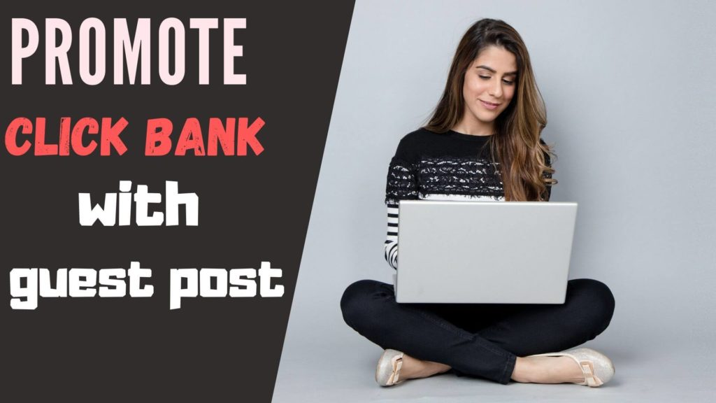 Promoting click bank with guest post