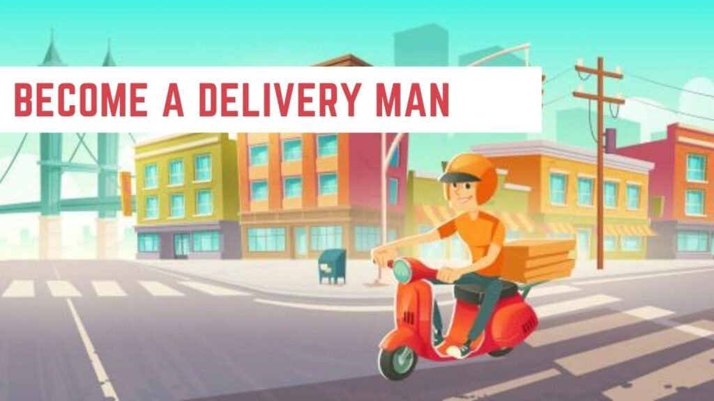 Become delivery man to earn money in India