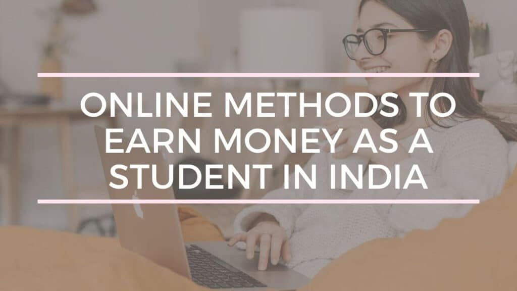 online methods to earn money as a student in India